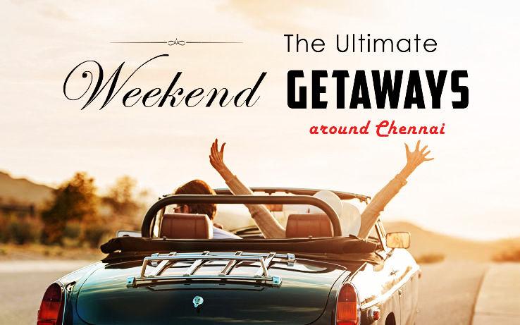Weekend Getaways Around Chennai