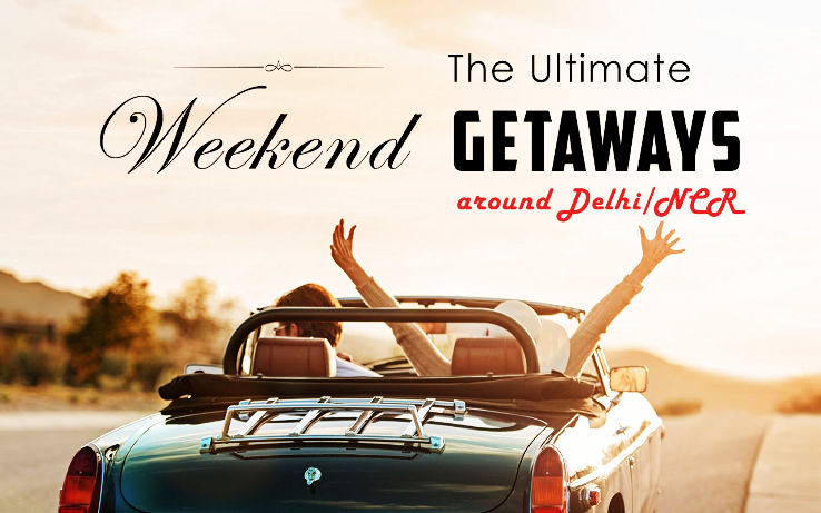 Weekend Getaways Around Delhi/NCR