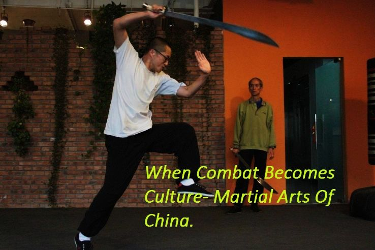 When Combat Becomes Culture- Martial Arts Of China.