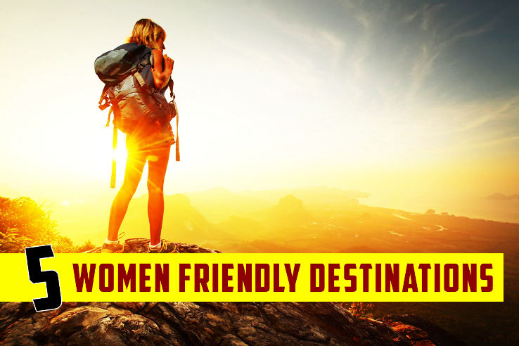 5 Women-Friendly Destinations Across the World