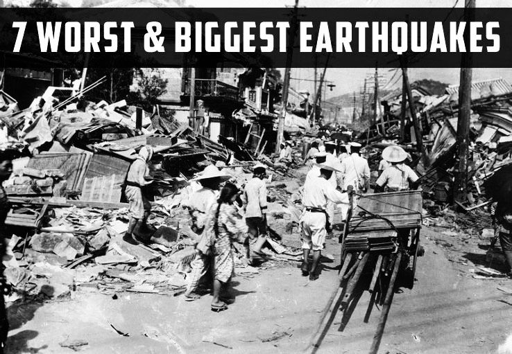 7 Worst & Biggest Earthquakes